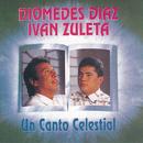 Un Canto Celestial/Diomedes Diaz