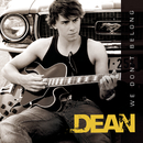 We Don't Belong/Dean