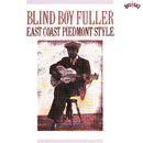 East Coast Piedmont Style/Blind Boy Fuller