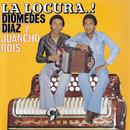 La Locura/Diomedes Diaz, Juancho Rois
