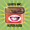 Superjaded/Liars Inc.