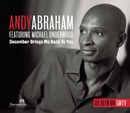 December Brings Me Back To You/Andy Abraham