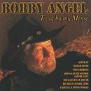 T'rug By My Mense/Bobby Angel