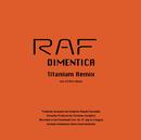 Dimentica (Titanium Remix vs Claudio Coccoluto)/Raf