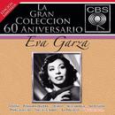La Gran Coleccion Del 60 Aniversario CBS - Eva Garza/Eva Garza