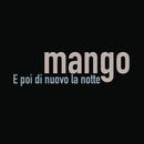 E Poi Di Nuovo La Notte/Mango