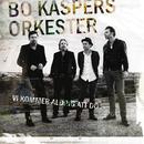 Vi kommer aldrig att dö/Bo Kaspers Orkester