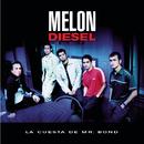 La Cuesta De Mr. Bond/Melon Diesel