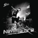 Waiting/Neverstore