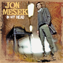 In My Head/Jon Mesek