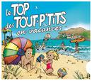 Le Top Des Tout P'Tits En Vacances/Le Top des Tout P'Tits