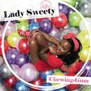 Chewing Gum (Radio Edit)/Lady Sweety