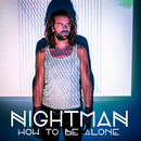 How To Be Alone/Nightman
