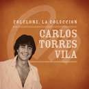 Folclore - La Colección - Carlos Torres Vila/Carlos Torres Vila