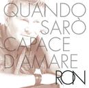 Quando Sarò Capace D'Amare Special Edition/Ron