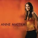 Kaikki muu voi mennä/Anne Mattila