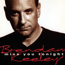 Miss You Tonight/Brendan Keeley