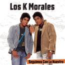Seguimos Con Lo Nuestro/Los K Morales