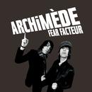 Fear Facteur (Radio Edit)/Archimède