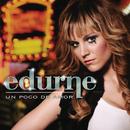 Un Poco De Amor(Somebody To Love)/Edurne