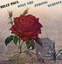 Only The Strong Survive/Billy Paul