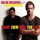 Show Them Who You Are/AB de Villiers & Ampie du Preez