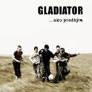 Ako predtym/Gladiator