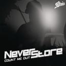 Count Me Out/Neverstore