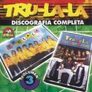 Tru La La Discografia Completa Vol.3/Tru La La