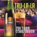 Cultura Cordobesa/Tru La La