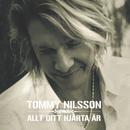 Allt Ditt Hjärta Är/Tommy Nilsson