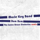 Bum Bum (The James Braun Orchestra Remix)/Marie Key Band