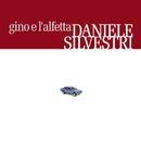 Gino E L'Alfetta/Daniele Silvestri