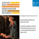 Natus est Jesus/Schola Cantorum Basiliensis