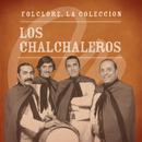 Folclore - La Colección - Los Chalchaleros/Los Chalchaleros