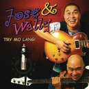 Try Mo Lang/Jose & Wally