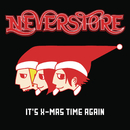 It's X-mas Time Again/Neverstore