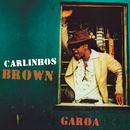 Garoa (Radio Edit)/Carlinhos Brown