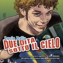 Due Dita Sotto Il Cielo/Lucio Dalla