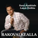 Rakovalkealla/Sami Keskitalo & Lasse Hoikka