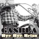 Bye Bye Brian/Gasblå