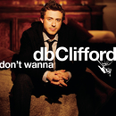 Don't Wanna/dbClifford