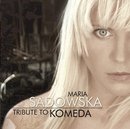 Tribute To Komeda/Maria Sadowska