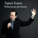 Parhaimmat päivämme - These Are The Days Of Our Lives -/Tapani Kansa