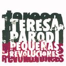 Pequeñas Revoluciones/Teresa Parodi