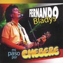 Fernando Bladys Mi Paso Por Chébere/Chebere