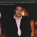 Yksinäiseen yöhön/Antti Toivola ja Tulinen Trumpetti