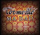 Ma Dai (radio edit)/Tormento