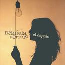 EL ESPEJO/Daniela Herrero