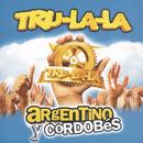 Argentino Y Cordobés/Tru La La